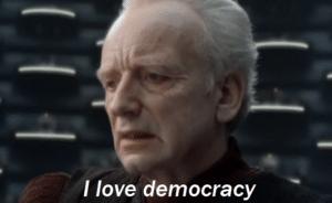 i love democracy prequel meme template