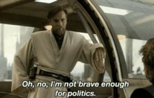 obi wan not brave enough for politics prequel meme template