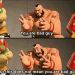 """Zangief """"You are bad guy but this does not mean you are bad guy""""  meme template blank"""