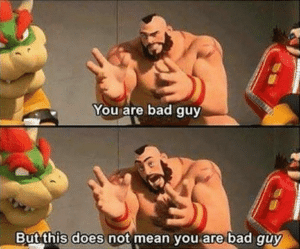 "Zangief ""You are bad guy but this does not mean you are bad guy"" Gaming meme template"