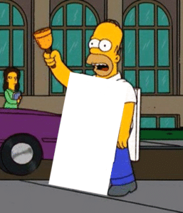 Homer with sign (blank) Opinion meme template