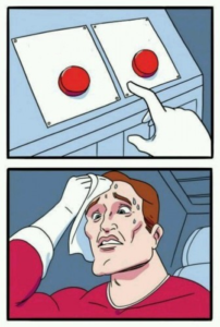Decision between two buttons (blank) Opinion meme template