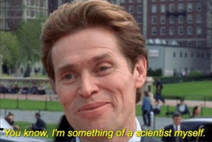 """""""You know, I'm something of a scientist myself"""" Science meme template"""