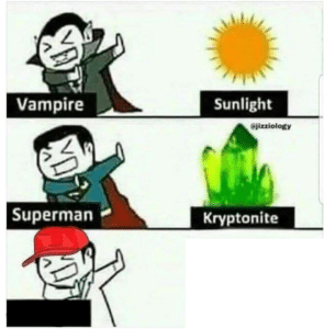 Vampire and Superman Weaknesses (blank template) Opinion meme template