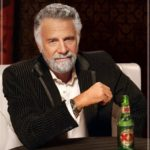 Dos Equis / I don't always but when I do Classic meme template blank