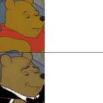 winnie the pooh getting increasingly fancier meme template