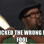 """Big Smoke """"You picked the wrong house fool!"""" Gaming meme template"""