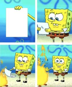 Spongebob Burn Paper Opinion meme template