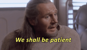 """Quigon """"We shall be patient"""" Star Wars meme template"""