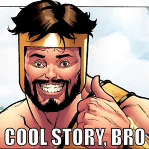 Cool Story Bro Opinion meme template