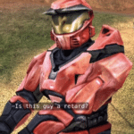 """Halo """"Is this guy a retard?"""" meme template blank Halo Red vs. Blue"""
