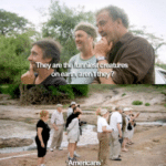 """Top Gear - """"They are the funniest creatures... Americans""""  meme template blank"""