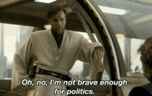 Obi Wan Brave Enough for Politics Star Wars meme template