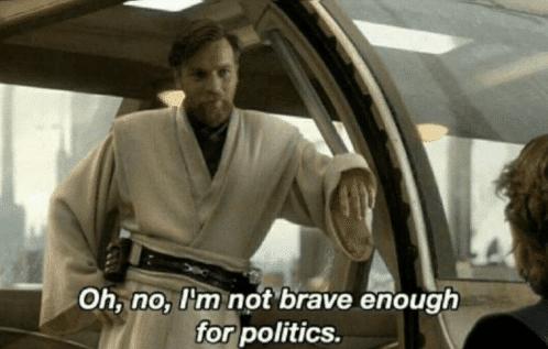 Obi Wan Brave Enough for Politics meme template blank