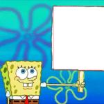 Spongebob holding sign meme template blank