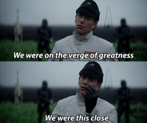 """""""We were on the verge of greatness"""" Sad meme template"""