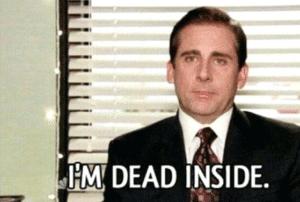 Michael Scott 'Im dead inside' Sad meme template