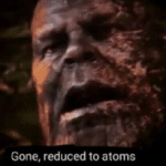 Thanos 'Gone reduced to atoms'  meme template blank Marvel Avengers Thanos