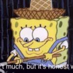 Spongebob farmer 'its honest work' Spongebobbart meme template blank