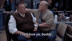 I Still Love Ya Buddy Brooklyn 99 meme template