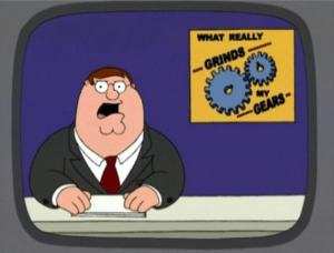 Peter Griffin What Grinds my Gears TV meme template