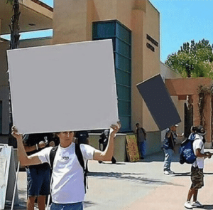University Protest Signs (blank) Opinion meme template