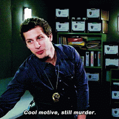 Cool motive, still murder (Brooklyn 99)  meme template blank