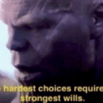 Thanos 'The hardest choices require the strongest of wills'  meme template blank marvel avengers
