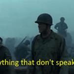 Shoot anything that doesn't speak english  meme template blank war