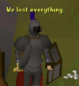 RuneScape 'We lost everything' Sad meme template