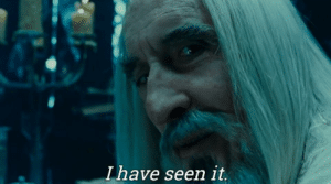 Saruman 'I have seen it' LOTR meme template