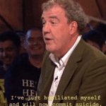 I've just humiliated myself and will not commit suicide  meme template blank Top Gear