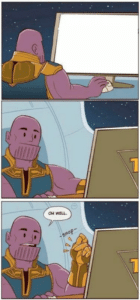 Thanos looking at screen / board Thanos meme template