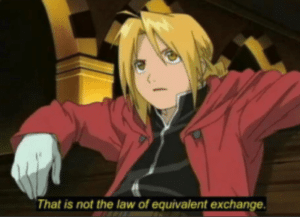 That is not the law of equivalent exchange Anime meme template