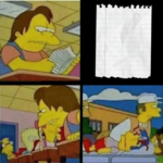 Milhouse Passing Note to Nelson Simpsons meme template blank note, sending message, violence, injured