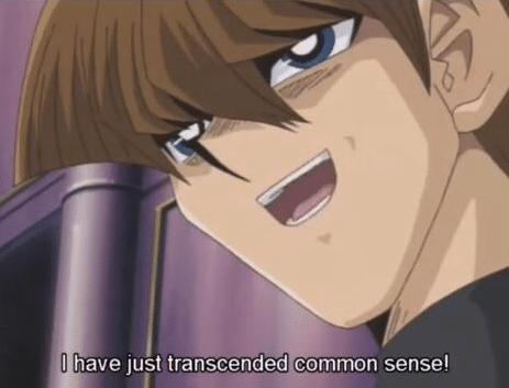 Kaiba 'I have just transcended common sense'  meme template blank yu-gi-oh