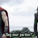 Thor/Loki 'Beg your pardon'  meme template blank marvel avengers