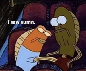 Spongebob I saw sumn fish Fred the Fish meme template