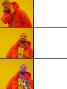 Thanos Drake Meme Infinity Gauntlet Thanos meme template
