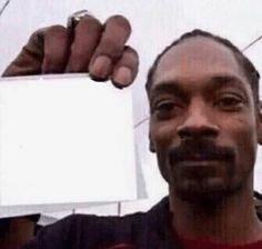 Snoop Dog Holding Sign Holding Sign meme template