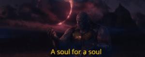 Thanos 'A soul for a soul' Avengers meme template
