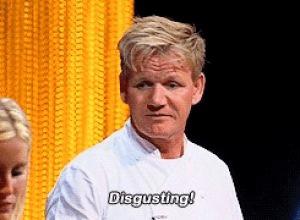 Gordon Ramsay 'Disgusting' Disgust meme template