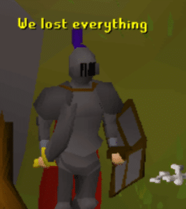 We Lost Everything RuneScape Gaming meme template