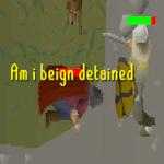 Am I Being Detained (RuneScape)  meme template blank RuneScape