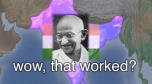 Gandhi 'Wow that worked' Surprised meme template
