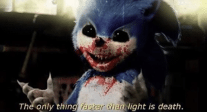 Sonic 'the only thing faster than light is death' Sonic meme template