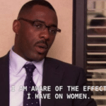 Im aware of the effect I have on women  meme template blank The Office, Idris Elba