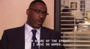 Im aware of the effect I have on women Black Twitter meme template