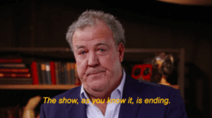 The show as you know it is ending Top Gear meme template