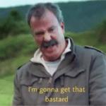 I'm gonna get the bastard  meme template blank Jeremy Clarkson, Top Gear
